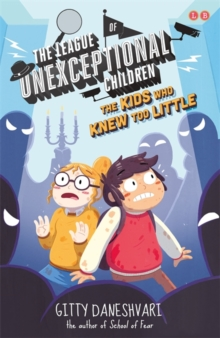 The League of Unexceptional Children: The Kids Who Knew Too Little : Book 3, Paperback / softback Book