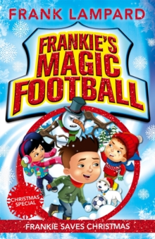 Frankie's Magic Football: Frankie Saves Christmas : Book 8, Paperback Book
