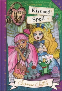 Ever After High: Kiss and Spell : A School Story, Book 2, Paperback Book
