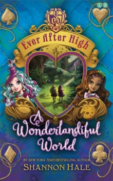 Ever After High: A Wonderlandiful World : Book 3, Paperback Book