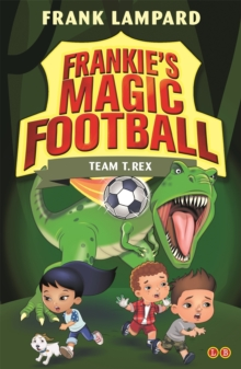 Frankie's Magic Football: Team T. Rex : Book 14, Paperback Book