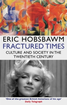 Fractured Times : Culture and Society in the Twentieth Century, Paperback / softback Book