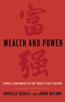 Wealth and Power : China's Long March to the Twenty-first Century, Paperback / softback Book