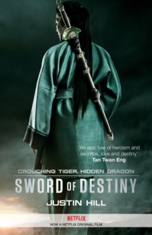 Crouching Tiger, Hidden Dragon : Sword of Destiny, Paperback / softback Book