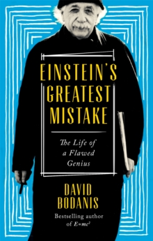 Einstein's Greatest Mistake : The Life of a Flawed Genius, Paperback Book