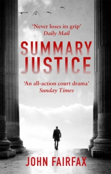 Summary Justice : 'An all-action court drama' Sunday Times, Paperback Book