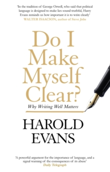 Do I Make Myself Clear? : Why Writing Well Matters, Paperback / softback Book