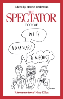 The Spectator Book of Wit, Humour and Mischief, Paperback / softback Book