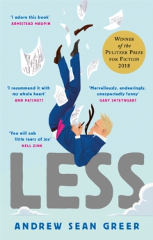 Less : Winner of the Pulitzer Prize for Fiction 2018, Paperback Book