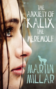 The Anxiety of Kalix the Werewolf : Number 3 in series, Paperback / softback Book