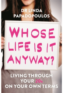 Whose Life Is It Anyway? : Living Life on Your Own Terms, Paperback Book