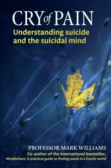 Cry of Pain : Understanding Suicide and the Suicidal Mind, EPUB eBook