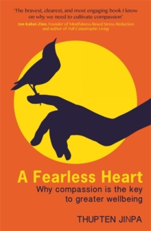 A Fearless Heart : Why Compassion is the Key to Greater Wellbeing, Paperback Book