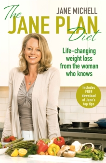 The Jane Plan Diet : Life-changing Weight Loss, from the Woman Who Knows, Paperback Book