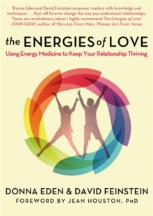 The Energies of Love : Using Energy Medicine to Keep Your Relationship Thriving, Paperback Book