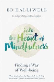 Into the Heart of Mindfulness : Finding a Way of Well-being, Paperback Book