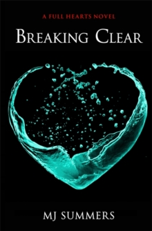 Breaking Clear : Full Hearts 3, Paperback Book