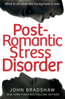 Post-Romantic Stress Disorder : What to do when the honeymoon is over, Paperback Book