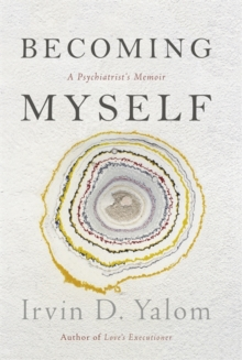 Becoming Myself : A Psychiatrist's Memoir, Hardback Book