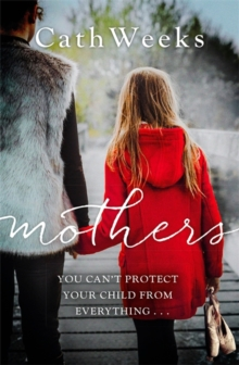 Mothers : The gripping and suspenseful new drama for fans of Big Little Lies, Paperback Book
