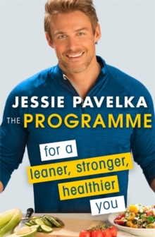 The Programme : For a Leaner, Stronger, Healthier You, Paperback Book