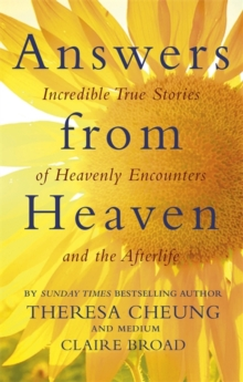 Answers from Heaven : Incredible True Stories of Heavenly Encounters and the Afterlife, Paperback Book
