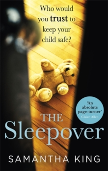 The Sleepover : An absolutely gripping, emotional thriller about a mother's worst nightmare, Paperback / softback Book
