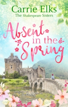 Absent in the Spring : the perfect feel-good romance for summer 2018, Paperback Book