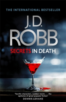 Secrets in Death : An Eve Dallas thriller (Book 45), Hardback Book