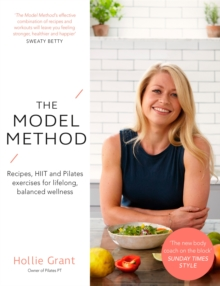 The Model Method : Recipes, HIIT and Pilates Exercises for Lifelong, Balanced Wellness, Paperback Book