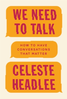 We Need To Talk : How to Have Conversations That Matter, Paperback Book