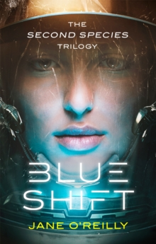 Blue Shift : A thrilling alien space adventure with an unforgettable new heroine, Paperback Book