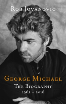 George Michael : The Biography, Paperback Book