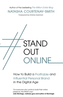 #StandOutOnline : How to Build a Profitable and Influential Personal Brand in the Digital Age, Paperback / softback Book