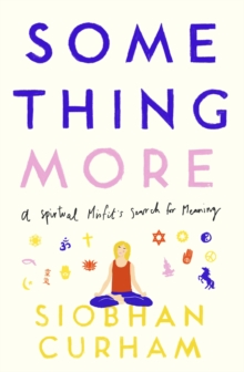 Something More : A Spiritual Misfit's Search for Meaning, EPUB eBook