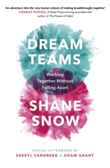 Dream Teams : Working Together Without Falling Apart, Paperback / softback Book
