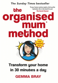 The Organised Mum Method : Transform your home in 30 minutes a day, Hardback Book