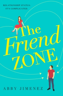 The Friend Zone: the most hilarious and heartbreaking romantic comedy of 2019, EPUB eBook
