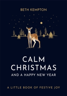 Calm Christmas and a Happy New Year : A little book of festive joy, Hardback Book