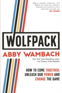WOLFPACK : How to Come Together, Unleash Our Power and Change the Game, EPUB eBook