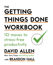 The Getting Things Done Workbook : 10 Moves to Stress-Free Productivity, EPUB eBook