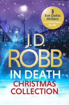The In Death Christmas Collection : Festive in Death, Holiday in Death and Midnight in Death, EPUB eBook