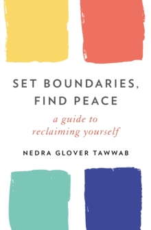 Set Boundaries, Find Peace : A Guide to Reclaiming Yourself, EPUB eBook