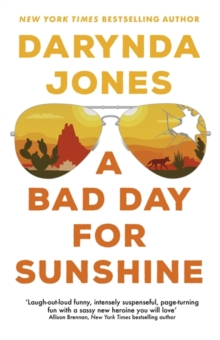 A Bad Day for Sunshine : 'A great day for the rest of us' Lee Child, Paperback / softback Book