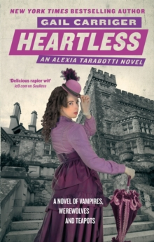Heartless : Book 4 of The Parasol Protectorate, Paperback Book