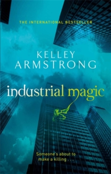 Industrial Magic : Book 4 in the Women of the Otherworld Series, Paperback / softback Book