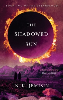 The Shadowed Sun : Dreamblood: Book 2, Paperback Book