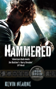 Hammered : The Iron Druid Chronicles, Paperback / softback Book