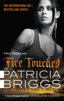 Fire Touched : Mercy Thompson Book 9, Paperback Book
