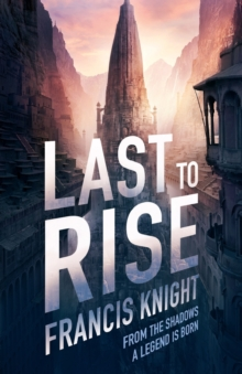 Last to Rise : Book 3 of the Rojan Dizon Novels, Paperback / softback Book